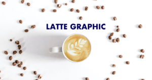LATTE GRAPHIC